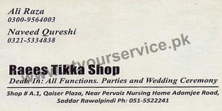 Raees Tikka Shop – Qaiser Plaza, Adamjee Road, Saddar, Rawalpindi