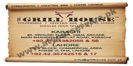 The Grill House – Iqbal Arcade, Shaheed e Millat Road, Karachi